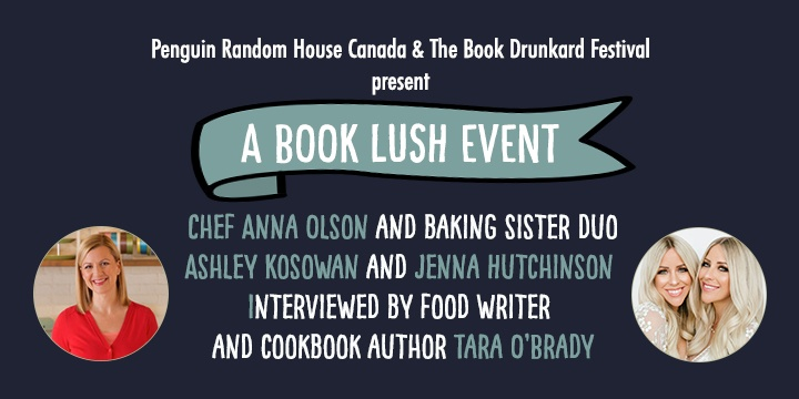 A Book Lush Event - Chef Anna Olson and Baking Sister Duo Ashley Kosowan and Jenna Hutchinson Interview